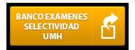 BANCO-DE-EXAMENES-SELECTIVIDAD-UMH