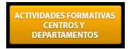 ACTIVIDADES-FORMATIVAS-CENTROS-Y-DEPARTAMENTOS